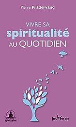 Vivre ma spiritualité au quotidien