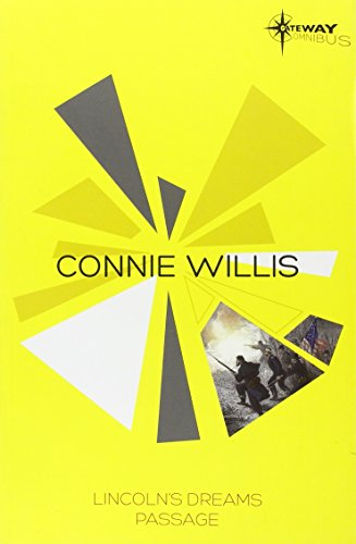 Connie Willis SF Gateway Omnibus: Lincoln's Dreams, Passage (Sf Gateway Library)