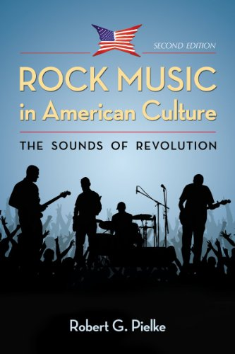 Book: Rock Music in American Culture - The Sounds of Revolution, 2d ed. by Robert G. Pielke