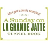 A Sunday on La Grande Jatte Tunnel Book: Take a Peek at Seurat's Masterpiece! (Take a Peek series)
