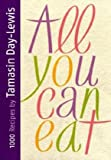 Tamasin Day-Lewis All You Can Eat: 1000 Recipes