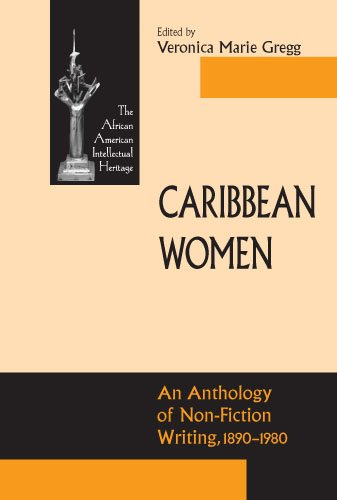 Caribbean Women: An Anthology Of Non-Fiction Writing 1890 (ND Afro/Amer Intellectual Heritage)