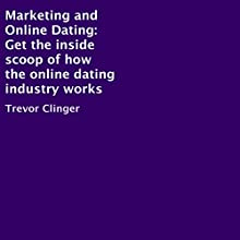 Marketing and Online Dating (       UNABRIDGED) by Trevor Clinger Narrated by Trevor Clinger