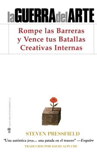 La Guerra del Arte: Rompe las Barreras y Vence tus Batallas Creativas Internas  [Pressfield, Steven] (Tapa Blanda)