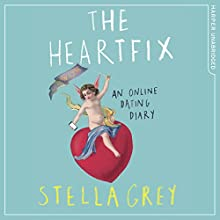 The Heartfix: An Online Dating Diary Audiobook by Stella Grey Narrated by Penelope Rawlins