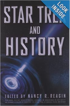 Star Trek and History (Wiley Pop Culture and History Series) by Nancy Reagin