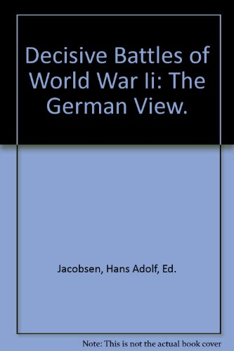 Decisive Battles of World War II: The German View