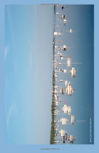 Boats 2014 Weekly Calender: 2014 Week by Week Calendar with a Photo of Sailboats Reflected in Still Water