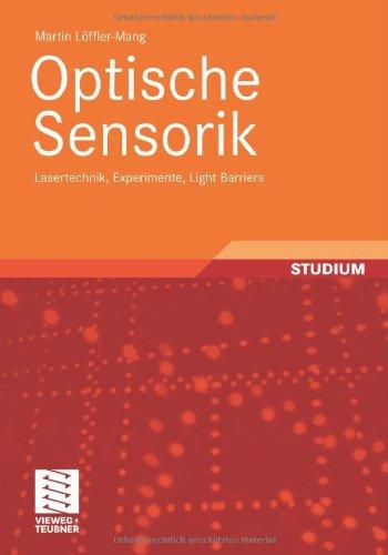 Optische Sensorik: Lasertechnik, Experimente, Light Barriers (German Edition)