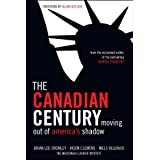The Canadian Century: Moving Out of America's Shadowby Brian Lee Crowley