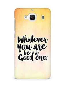 Amez Whatever you are Be a Good One Back Cover For Xiaomi Redmi 2 Prime