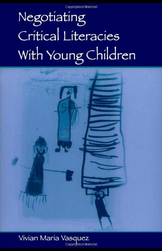 Negotiating Critical Literacies With Young Children...