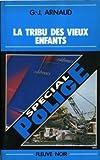 echange, troc Georges Jean Arnaud - La Tribu des vieux enfants (Spécial police)