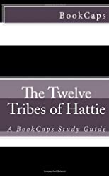 The Twelve Tribes of Hattie: A BookCaps Study Guide
