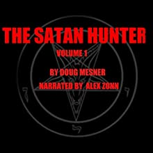 The Satan Hunter: Volume 1 (       UNABRIDGED) by Doug Mesner Narrated by Alex Zonn