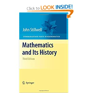 Mathematics and Its History (Undergraduate Texts in Mathematics) John Stillwell