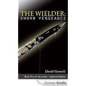 The Wielder: Sworn Vengeance (The Wielder Series Book 2) (English Edition)