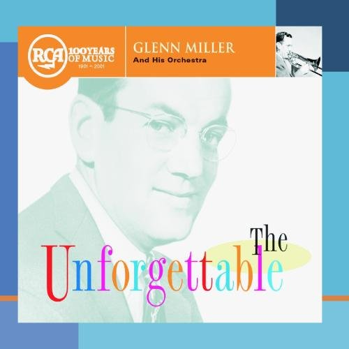 GLENN MILLER - The Unforgettable - Zortam Music