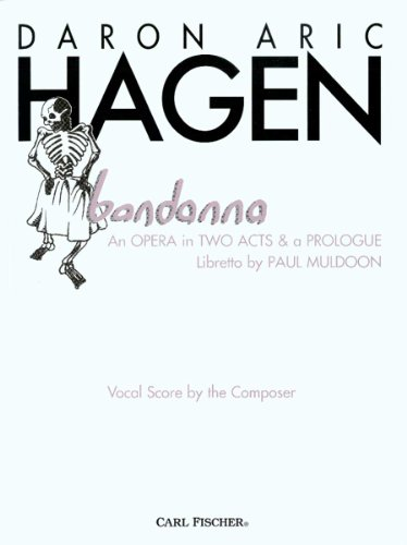 bandanna - An Opera in Two Acts & a Prologue (American Dreams - Selected Classic and Recent Works by American Composers) PDF