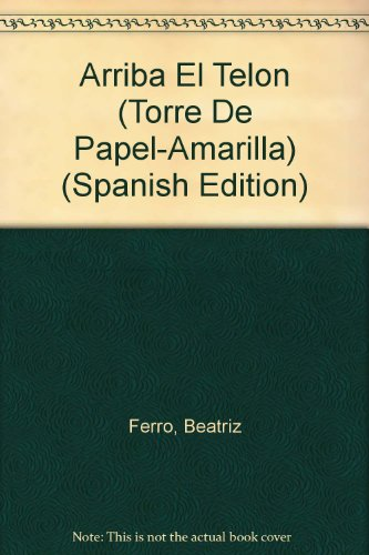 Arriba El Telon (Torre De Papel-Amarilla) (Spanish Edition)