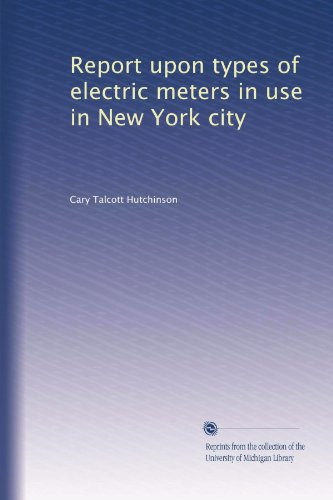 Report Upon Types Of Electric Meters In Use In New York City