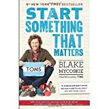 img - for Start Something That Matters [Paperback] [2012] Reprint Ed. Blake Mycoskie book / textbook / text book