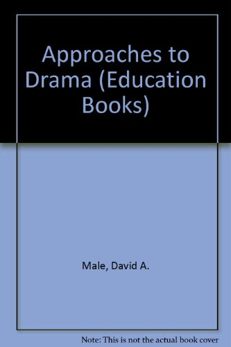 Approaches to Drama (Education Books) PDF
