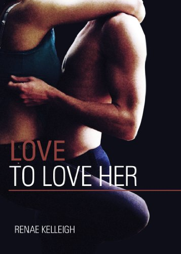 Love to Love Her (Silver State Series) by Renae Kelleigh