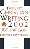 The Best Christian Writing 2002 (0060094834) by John Wilson