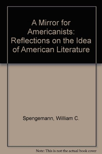 A Mirror for Americanists: Reflections on the Idea of American Literature