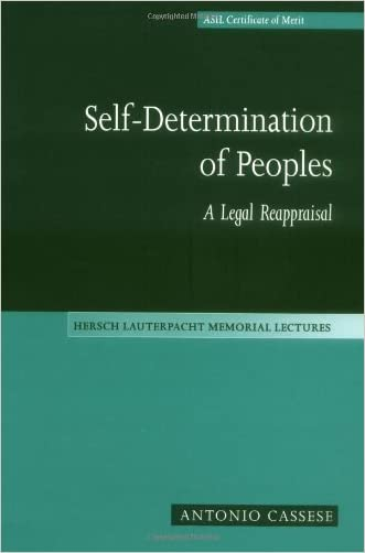 Self-Determination of Peoples: A Legal Reappraisal (Hersch Lauterpacht Memorial Lectures)