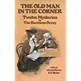 The Old Man in the Corner: Twelve Mysteries ~ Emmuska Orczy