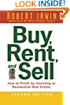 Buy, Rent, and Sell: How to Profit by...
