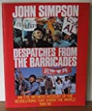 Despatches From the Barricades (0091745829) by JOHN SIMPSON