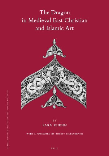 The Dragon in Medieval East Christian and Islamic Art (Islamic History and Civilization)