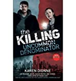 Karen Dionne Uncommon Denominator The Killing (Paperback) - Common
