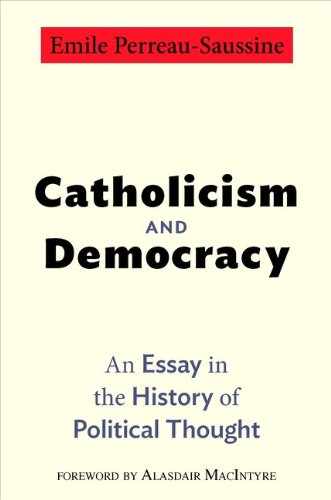 Catholicism and Democracy: An Essay in the History of Political Thought