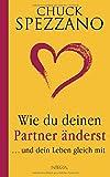 Wie du deinen Partner änderst - und dein Leben gleich mit