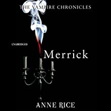 Merrick: The Vampire Chronicles 7 Audiobook by Anne Rice Narrated by Graeme Malcolm