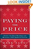 Paying the Price: Ending the Great Recession and Beginning a New American Century