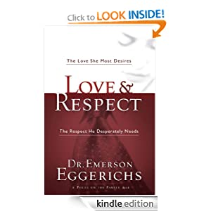Love & Respect: The Love She Most Desires; The Respect He Desperately Need