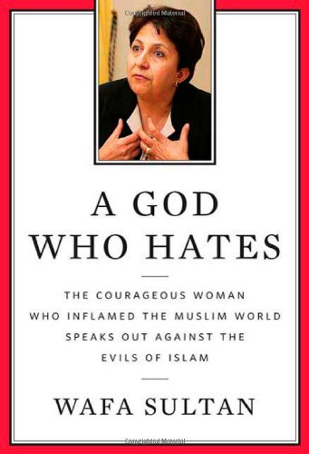 Amazon.com: A God Who Hates: The Courageous Woman Who Inflamed the Muslim World Speaks Out Against the Evils of Islam (9780312538354): Wafa Sultan: Books