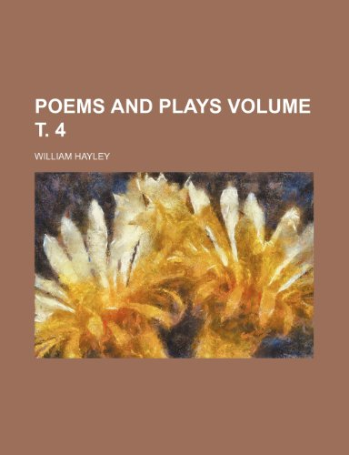 Poems and plays Volume . 4