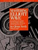img - for Mastering Elliott Wave : Presenting the Neely Method: The First Scientific, Objective Approach to Market Forecasting with the Elliott Wave Theo (Hardcover)--by Glenn Neely [1990 Edition] book / textbook / text book