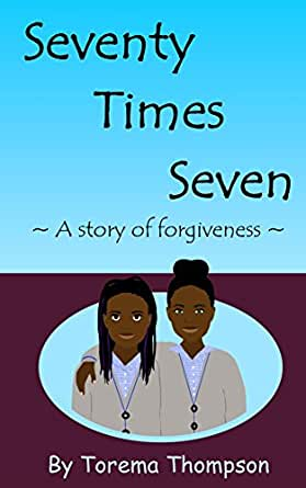 seventy times seven a story of forgiveness ebook torema. Black Bedroom Furniture Sets. Home Design Ideas