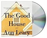 THE GOOD HOUSE Audiobook {The Good House} [Audiobook, CD, Unabridged]: A Novel by Ann Leary (Jan 15, 2013)