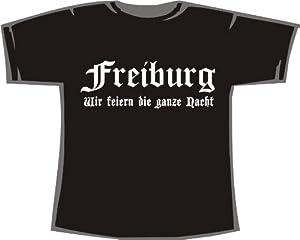 Freiburg - Wir feiern die ganze Nacht; Städte T-Shirt schwarz