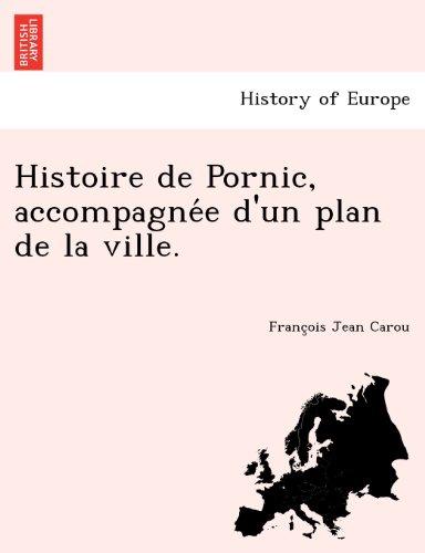 Histoire de Pornic, accompagnee d'un plan de la ville.
