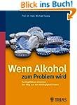 Wenn Alkohol zum Problem wird: Suchtg...