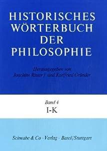 HISTORISCHES WORTERBUCH DER PHILOSOPHIE Joachim Ritter, Karlfried Grunder and Gottfried Gabriel
